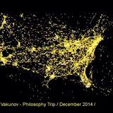Vakunov - Philosophy Trip  03.12.2014