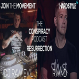 The Conspiracy Podcast Resurrection | Episode #28 | Guestmixes by RWND & Raw Evil