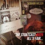The Stoatcast #025 : All's Fair...