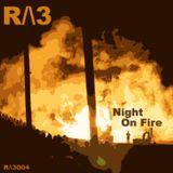 R/\3004 | Night On Fire