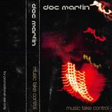 "Doc Martin - ""Music Take Control"" Re-Mastered Version from Side A and B Original Cassette"