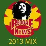 Reggae News 2013 Roundup Mix