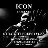 ICON PRESENTS  STRAIGHT FREESTYLES: FEATURING SWAY IN THE MORNING - FUNKMASTER FLEX - TIM WESTWOOD