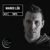 TexasMadafakinSounds EP 27 - Marko Lük