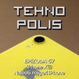 Tehnopolis 57: iPhone XR - najbolji najgori iPhone
