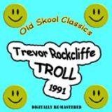 Trevor Rockcliffe- The Troll, Soundshaft 1991