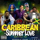 DJ ROY CARIBBEAN SUMMER LOVE DANCEHALL MIX [JULY 2018]