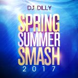 DJ Dilly - Spring-Summer Smash 2017