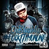 @DJBlighty - #FuckItImOnOne (R&B, Hip Hop, Dancehall & Grime)
