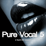 Pure Vocal 5: A Liquid DnB Session