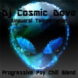 Dj Cosmic Deva - Binaural Teleportation - Progressive Psy Chill