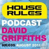 House Rules 035: David Griffiths, August 2011