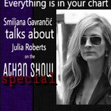 An Athan Show Special - Everything is in your chart - Smiljana Gavrancic talks about Julia Roberts