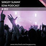 Sergey Sunny - EDM Podcast 002 [2014]