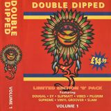 ~Dougal @ Double Dipped Vol.1~