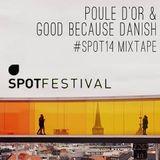 SPOT Festival 2014: Poule d'Or & Good because Danish MIXTAPE