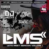 LMS 1 - Lets Meet Serkan Volume 1 - DJ Taner vs. DJ Jazzy-D (www.DJSERKAN.com)