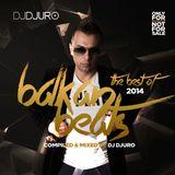 DJ Djuro - Balkan Beats (The Best Of 2014 Promo Mix)