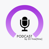 Podcast by DJ free[time] - Episode 28 (POD028)