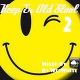 Dj WesWhite -- Keep Er Old Skool Two