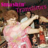 Smashin' Transistors #26: Haunted...Haughty...Wiggly...Weedy