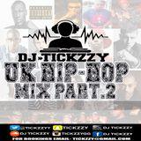 UK HIP - HOP /RAP MIX PART2 BY @TICKZZYY
