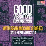 Good Vibrations Radio Show - Sean McCabe & Big Ed - September 2014