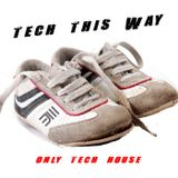 TECH This Way - only TECH HOUSE