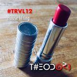 T#EODOR3 Presents - #TRVL12 - House Lifting