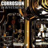 Dj RIVITHEAD CORROSION 2