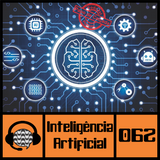 #062 Tecnologias do Futuro: Inteligência Artificial