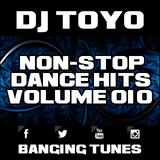 DJ Toyo - Non-Stop Dance Hits Volume 10 (Banging Tunes 2017 DJ Mix)