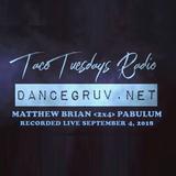 Pabulum 2x4 Matthew Brian - live on Taco Tuesdays Radio Show (DanceGruv.net)