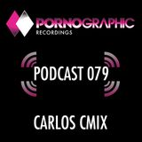 Pornographic Podcast 079 with Carlos C