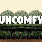 uncomfy