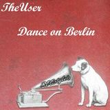 TheUser - Dance on Berlin