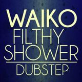 Waiko's Filthy Shower One Hour Mix 2012