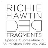 Richie Hawtin: DE9 Fragments Episode 7. Somewhere in Africa (February, 2013)