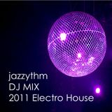 jazzythm Electro House Mix 2011