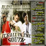 DJ ONE SHOT DEAL PRESENTS - IT'S ALL IN THE SOUTH