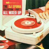 The DJ Spinna Collection - Part 1 - All Mixed Up
