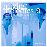 Mixing Melodies #9 (Blank & Jones Chill Out Session)