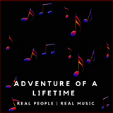 Adventure Of A Lifetime | Real People Real Music