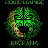 Liquid Lounge - Kia Kaha...