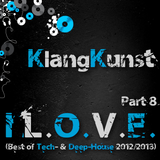 KlangKunst - I L.O.V.E. (Best of Deep- & Tech-House 2012-2013) Part 8