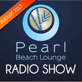 PEARL BEACH LOUNGE Radio Show August 2015 pres. by Danny Cray