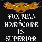 Fox Man - Hardcore Is Superior