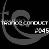 Erika K - Trance Conduct 045