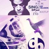 Thomas Gold v.s. R.E.M. - SING2MyReligion (Darren Paulson x ftb Bootup)