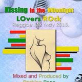 KISSING IN THE MOONLIGHT LOVERS ROCK REGGAE MIX MAY 2016